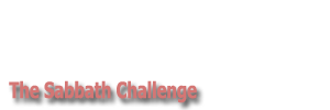 The Sabbath Challenge